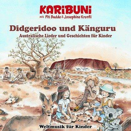 Didgeridoo & Känguru. Australische Lieder, Tänze und Geschichten für Kinder
