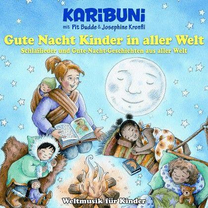 Gute Nacht Kinder in aller Welt. Schlaflieder und Gute-Nacht-Geschichten aus aller Welt