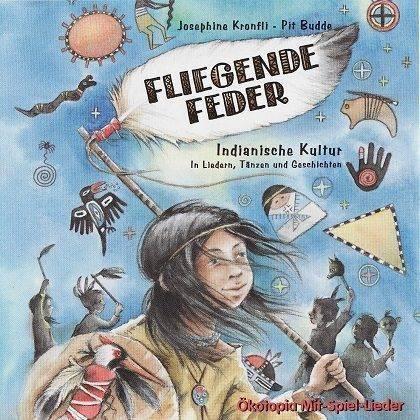 """Fliegende Feder, Indianische Kinderlieder und Geschichten für Kinder von der Gruppe Karibuni """"in mehr als 80 Tönen um die Welt"""""""