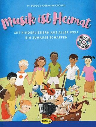 Musik ist Heimat. Mit Kinderliedern aus aller Welt ein Zuhause schaffen. Ökotopia Verlag 2018