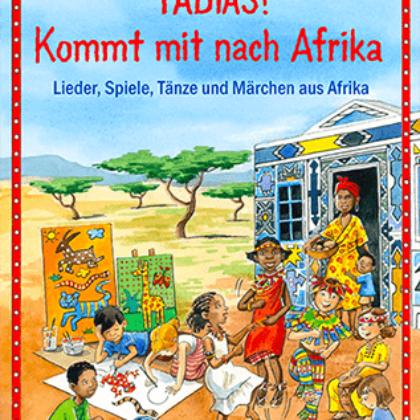 https://karibuni-online.de/wp-content/uploads/2015/10/Tadias-Kommt-mit-nach-Afrika-317x403-komp.png
