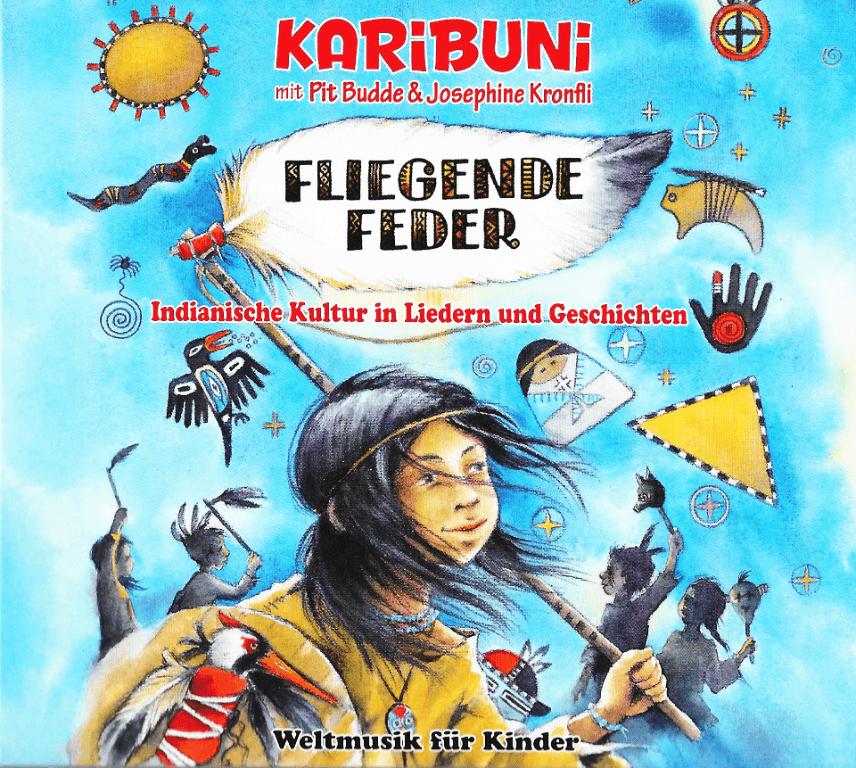 Fliegende Feder.  Indianische Kultur in Liedern und Geschichten.